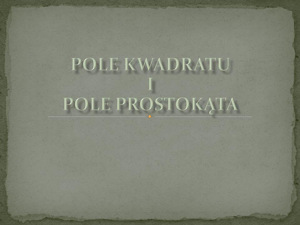 Pole kwadratu I Pole prostokąta