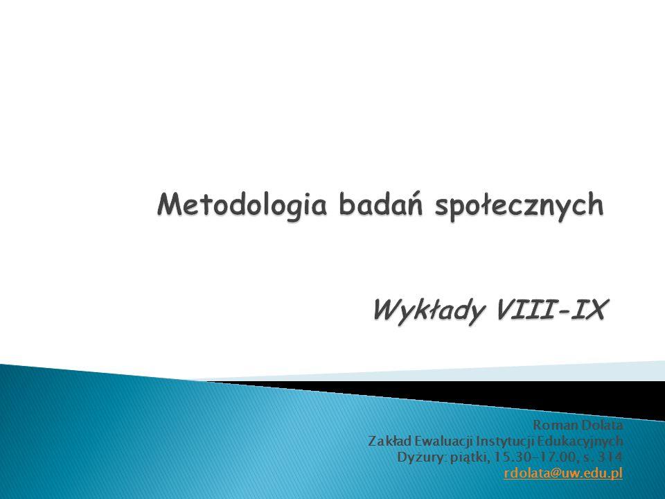 Metodologia badań społecznych Wykłady VIII-IX