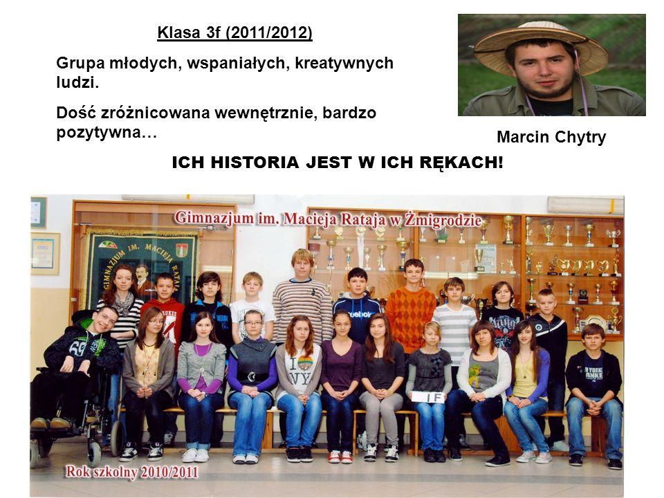 Klasa 3f (2011/2012) Grupa młodych, wspaniałych, kreatywnych ludzi. Dość zróżnicowana wewnętrznie, bardzo pozytywna…