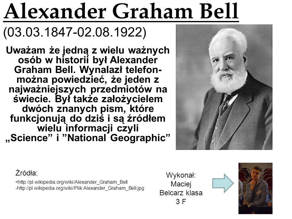 Alexander Graham Bell (03.03.1847-02.08.1922)