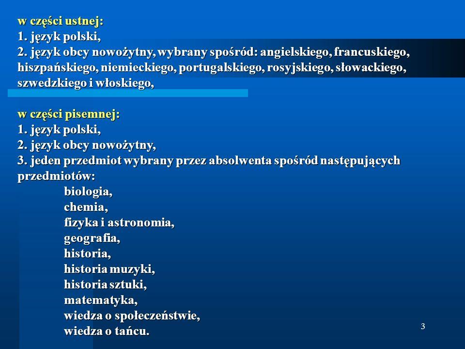 w części ustnej: 1. język polski,