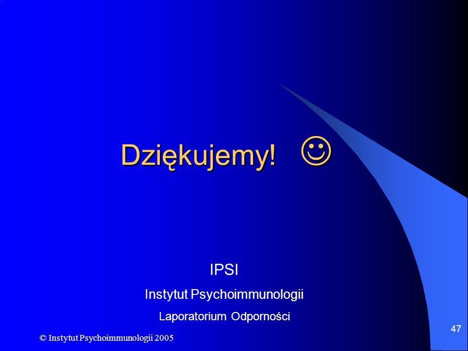 Dziękujemy!  IPSI Instytut Psychoimmunologii Laporatorium Odporności