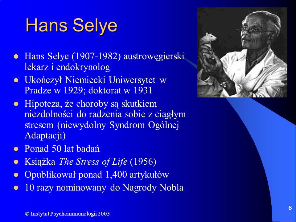 Hans Selye Hans Selye (1907-1982) austrowęgierski lekarz i endokrynolog. Ukończył Niemiecki Uniwersytet w Pradze w 1929; doktorat w 1931.