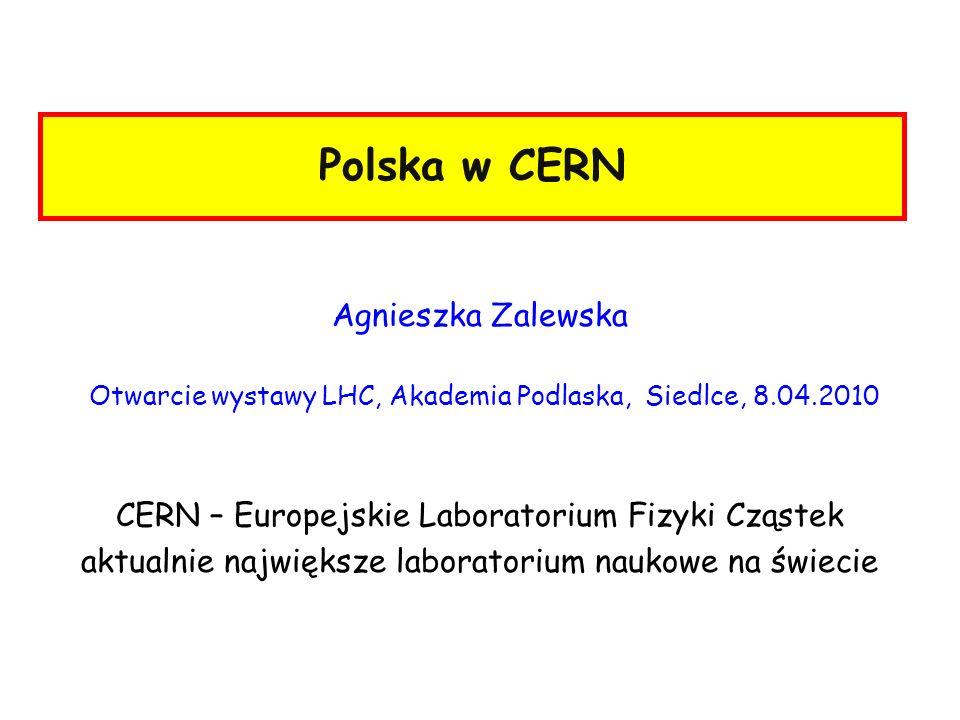 Polska w CERN Agnieszka Zalewska