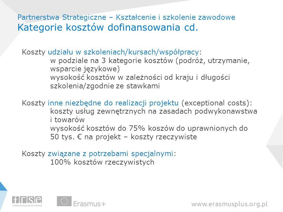 Partnerstwa Strategiczne – Kształcenie i szkolenie zawodowe Kategorie kosztów dofinansowania cd.