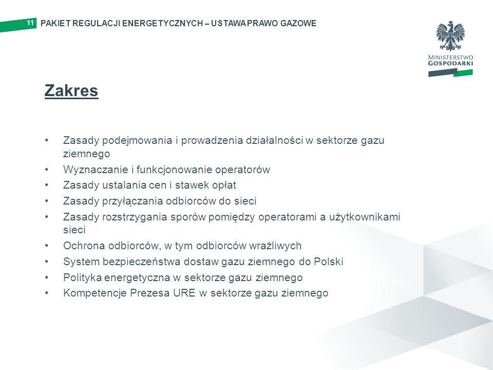 11 PAKIET REGULACJI ENERGETYCZNYCH – USTAWA PRAWO GAZOWE. Zakres. Zasady podejmowania i prowadzenia działalności w sektorze gazu ziemnego.