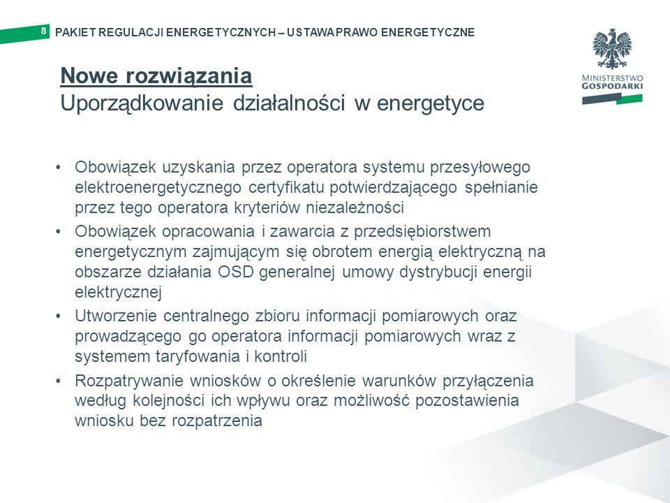 Nowe rozwiązania Uporządkowanie działalności w energetyce