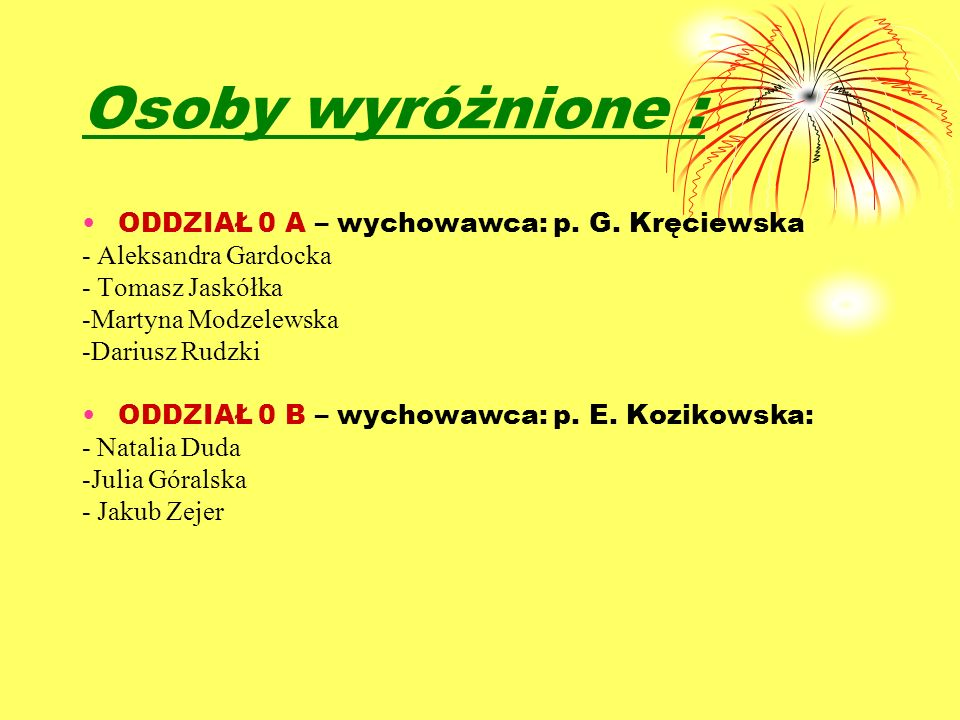 Osoby wyróżnione : ODDZIAŁ 0 A – wychowawca: p. G. Kręciewska