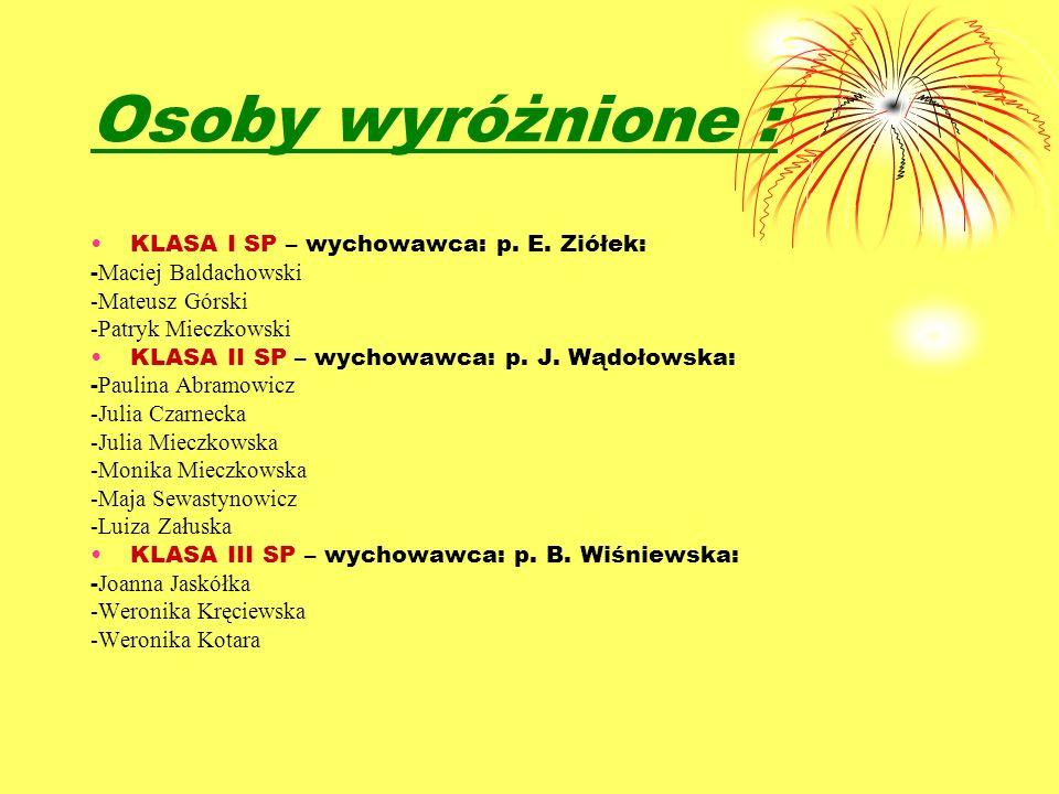 Osoby wyróżnione : KLASA I SP – wychowawca: p. E. Ziółek: