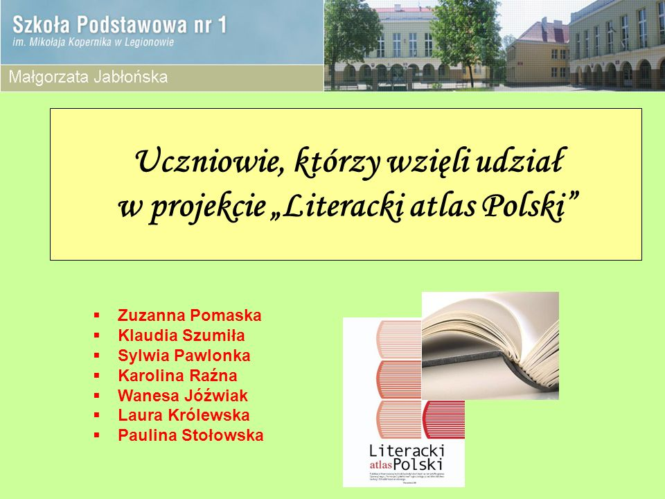 """Uczniowie, którzy wzięli udział w projekcie """"Literacki atlas Polski"""
