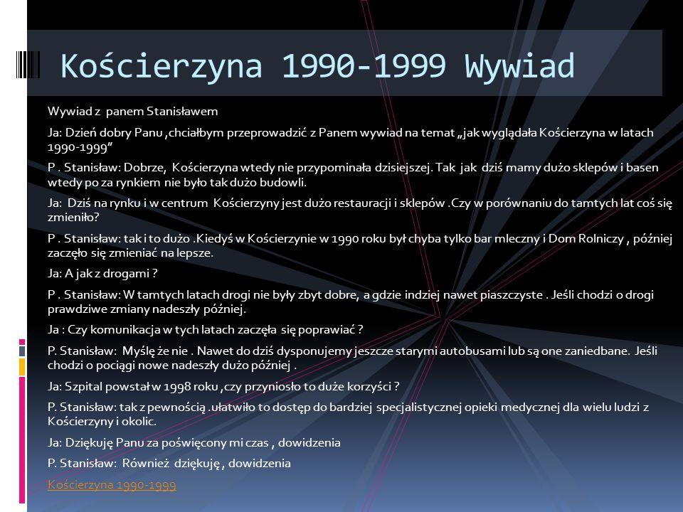 Kościerzyna 1990-1999 Wywiad Wywiad z panem Stanisławem