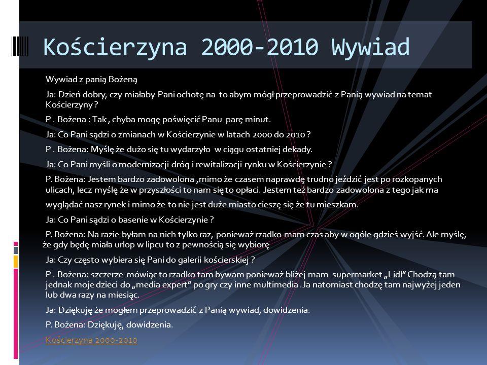 Kościerzyna 2000-2010 Wywiad Wywiad z panią Bożeną