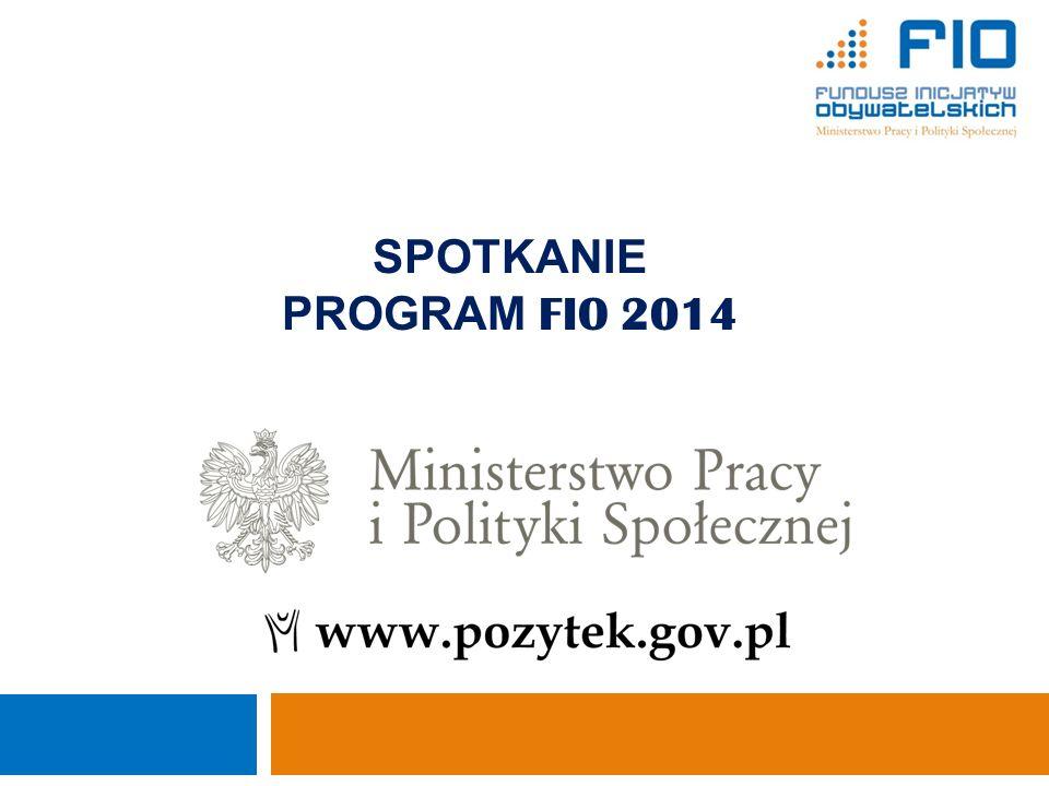 1 SPOTKANIE. PROGRAM FIO 2014. Ministerstwo Pracy i Polityki Społecznej Departament Pożytku Publicznego.