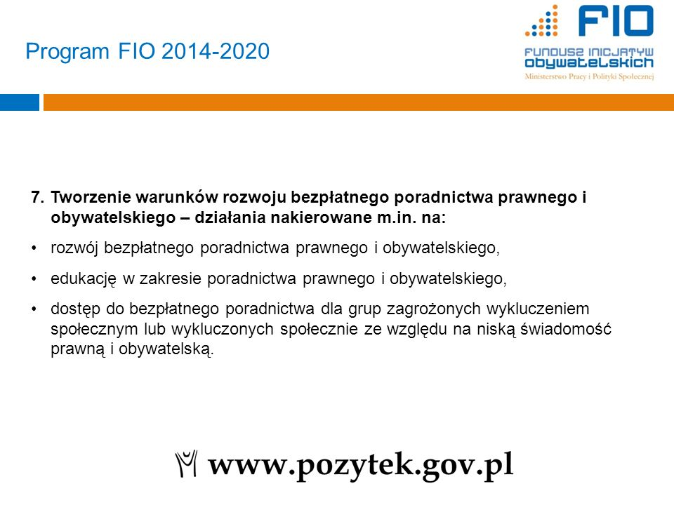 Program FIO 2014-2020 7. Tworzenie warunków rozwoju bezpłatnego poradnictwa prawnego i obywatelskiego – działania nakierowane m.in. na: