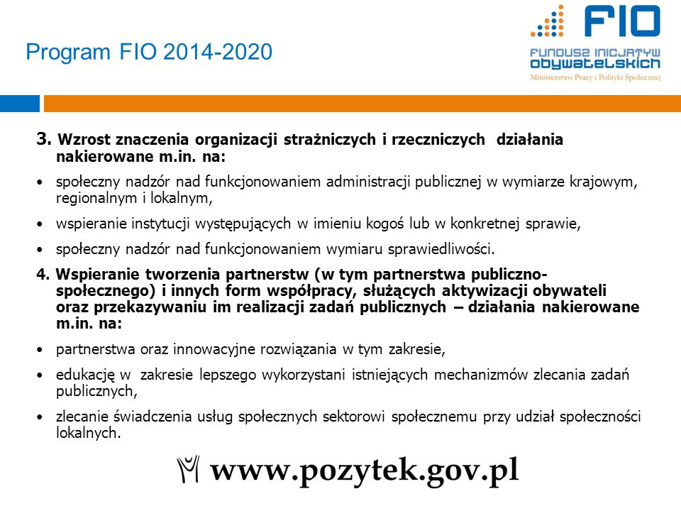 Program FIO 2014-2020 3. Wzrost znaczenia organizacji strażniczych i rzeczniczych działania nakierowane m.in. na: