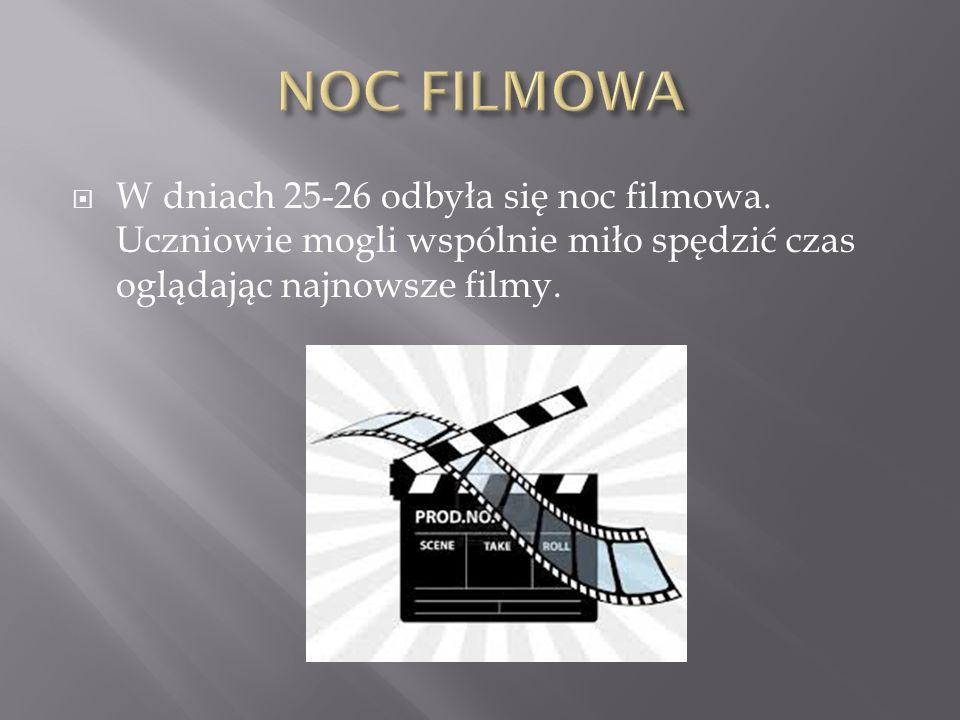 NOC FILMOWA W dniach 25-26 odbyła się noc filmowa.