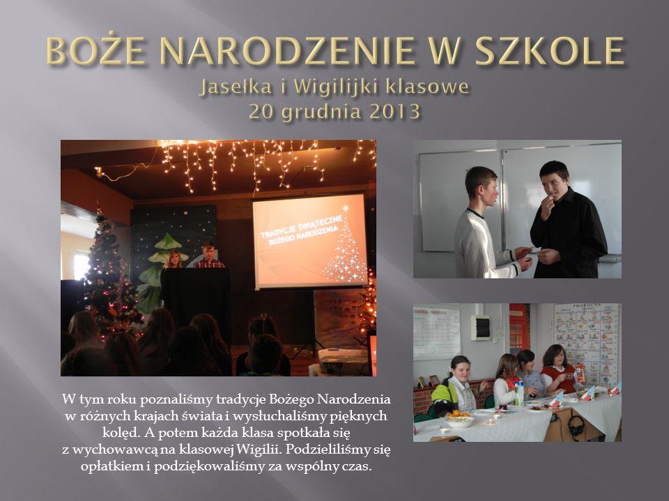 BOŻE NARODZENIE W SZKOLE Jasełka i Wigilijki klasowe 20 grudnia 2013