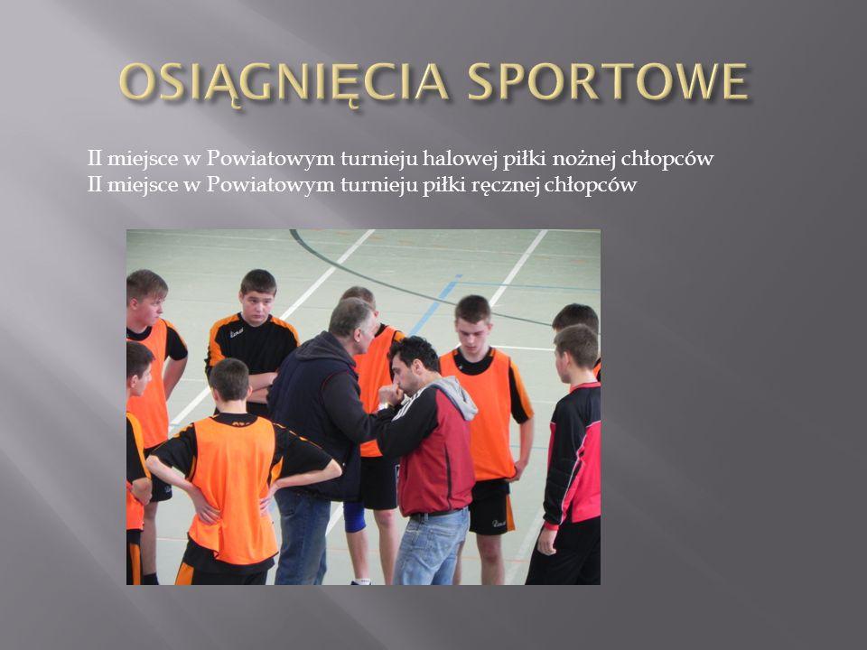 OSIĄGNIĘCIA SPORTOWE II miejsce w Powiatowym turnieju halowej piłki nożnej chłopców.