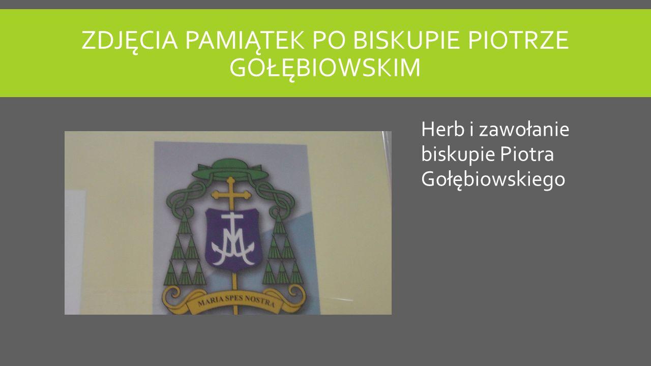 Zdjęcia pamiątek po biskupie Piotrze Gołębiowskim