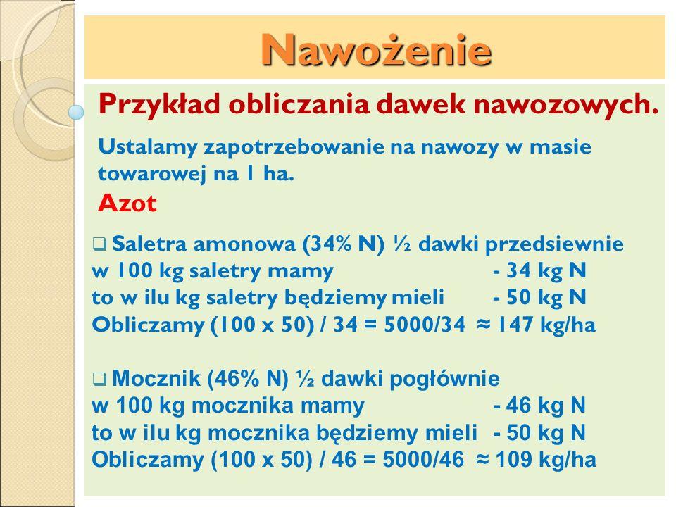 Nawożenie Przykład obliczania dawek nawozowych. Azot