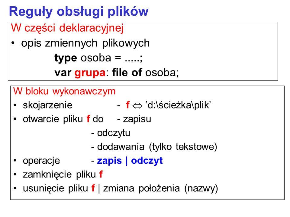 Reguły obsługi plików W części deklaracyjnej opis zmiennych plikowych