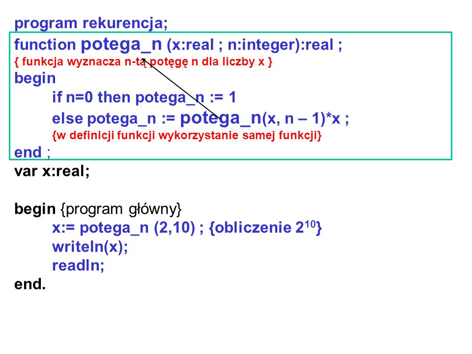 function potega_n (x:real ; n:integer):real ; begin