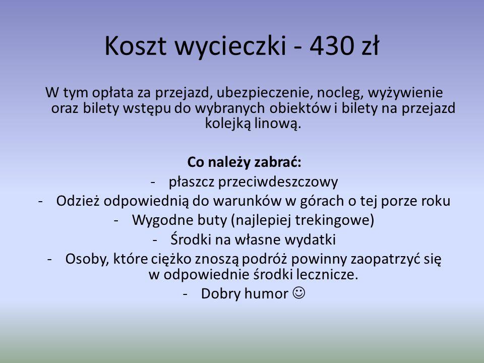 Koszt wycieczki - 430 zł