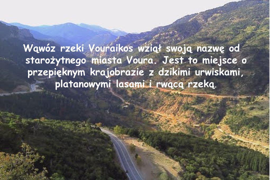 Wąwóz rzeki Vouraikos wziął swoją nazwę od starożytnego miasta Voura