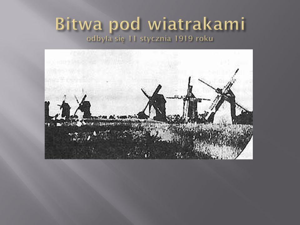 Bitwa pod wiatrakami odbyła się 11 stycznia 1919 roku