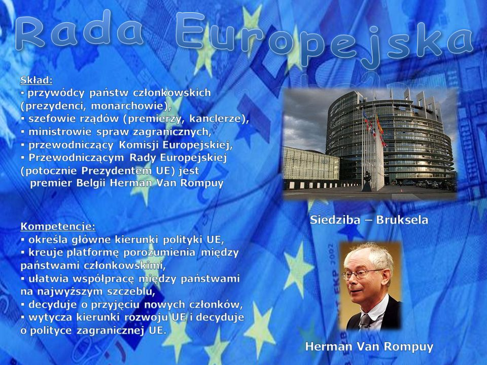 Rada Europejska Siedziba – Bruksela Herman Van Rompuy