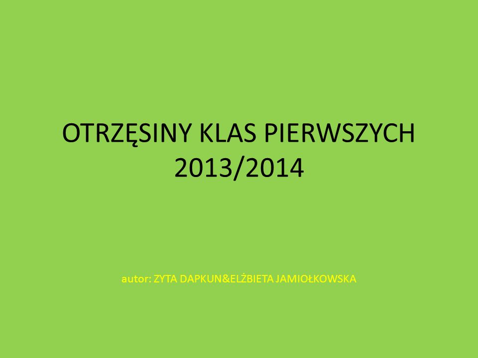 OTRZĘSINY KLAS PIERWSZYCH 2013/2014