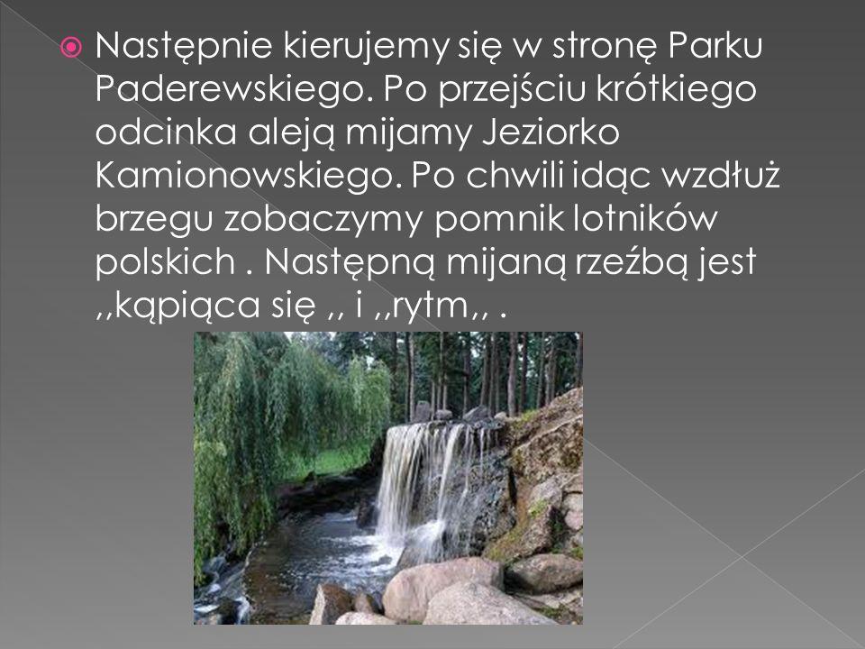 Następnie kierujemy się w stronę Parku Paderewskiego