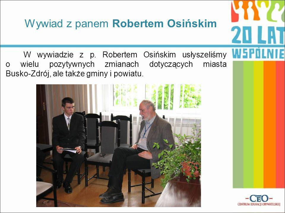 Wywiad z panem Robertem Osińskim