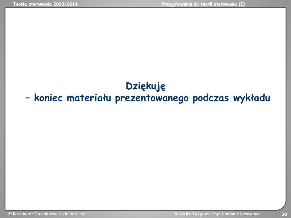 – koniec materiału prezentowanego podczas wykładu