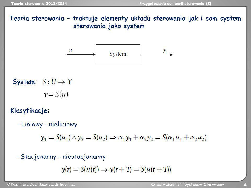 Teoria sterowania – traktuje elementy układu sterowania jak i sam system sterowania jako system