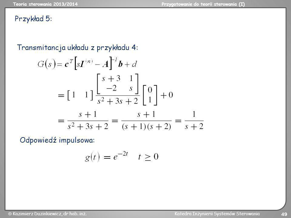 Przykład 5: Transmitancja układu z przykładu 4: Odpowiedź impulsowa: