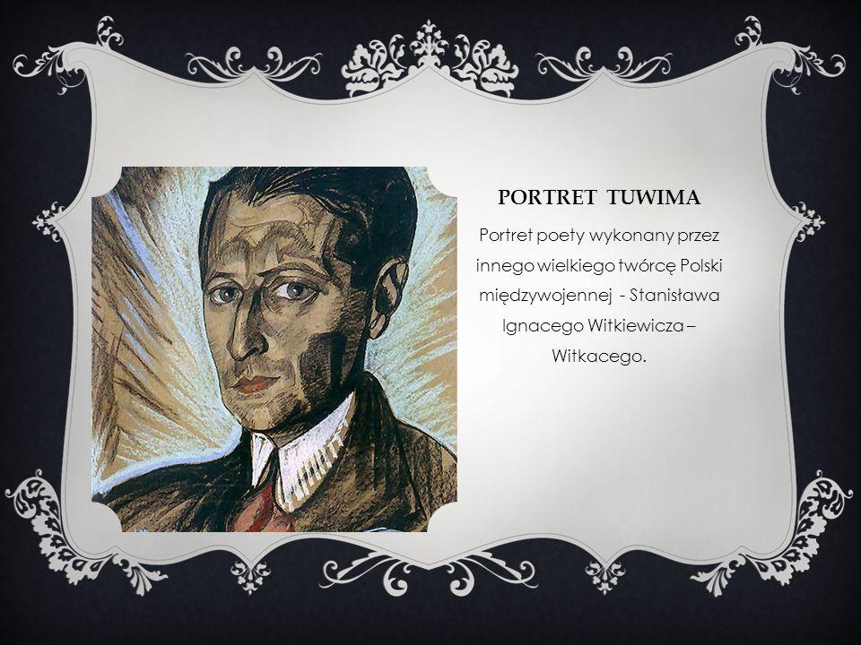 Portret tuwima Portret poety wykonany przez innego wielkiego twórcę Polski międzywojennej - Stanisława Ignacego Witkiewicza – Witkacego.