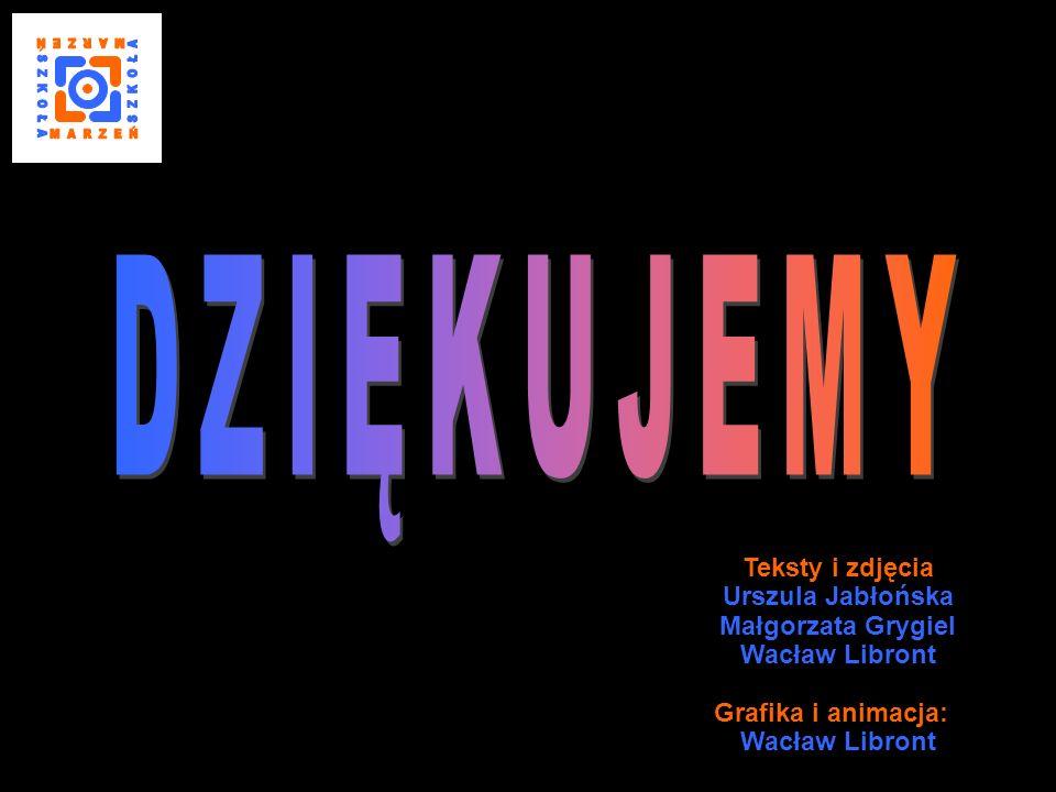 S Z K O Ł A M A R Z E Ń DZIĘKUJEMY Teksty i zdjęcia Urszula Jabłońska