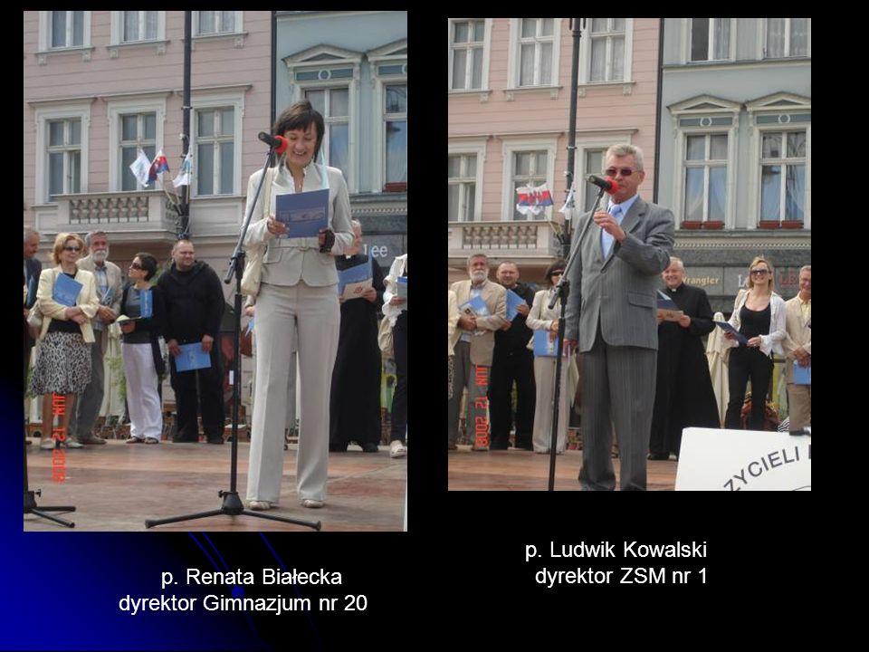 p. Ludwik Kowalski dyrektor ZSM nr 1 p. Renata Białecka dyrektor Gimnazjum nr 20