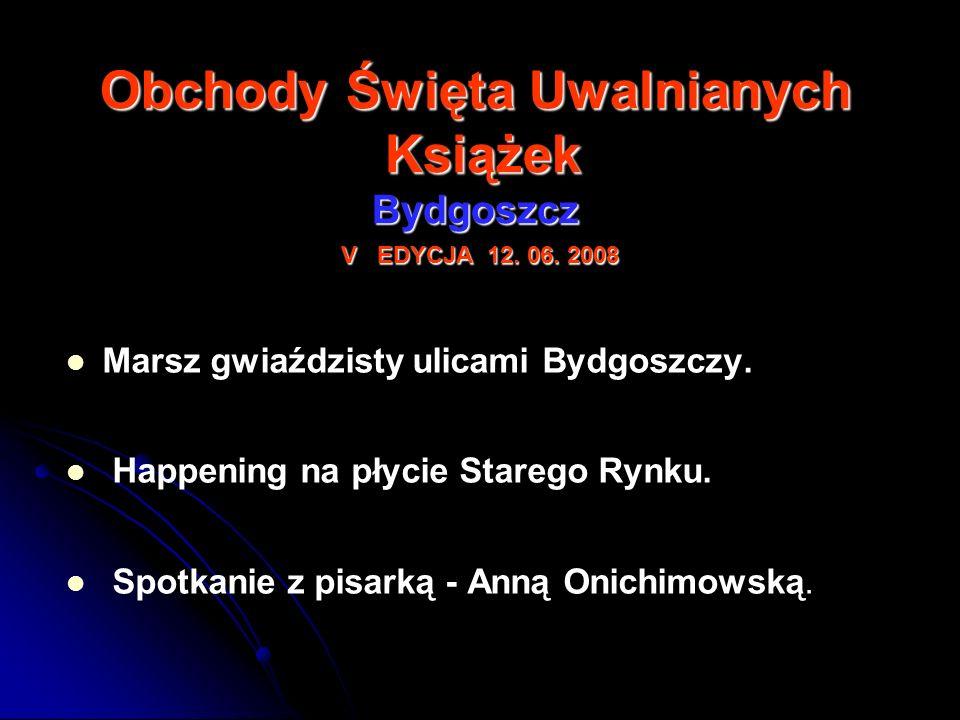 Obchody Święta Uwalnianych Książek Bydgoszcz V EDYCJA 12. 06. 2008