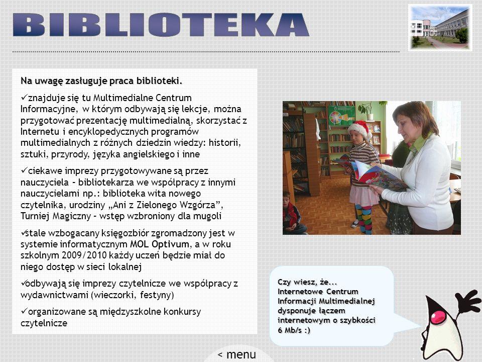 BIBLIOTEKA < menu Na uwagę zasługuje praca biblioteki.