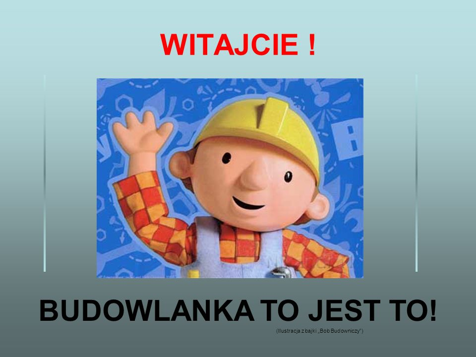 WITAJCIE ! BUDOWLANKA TO JEST TO!