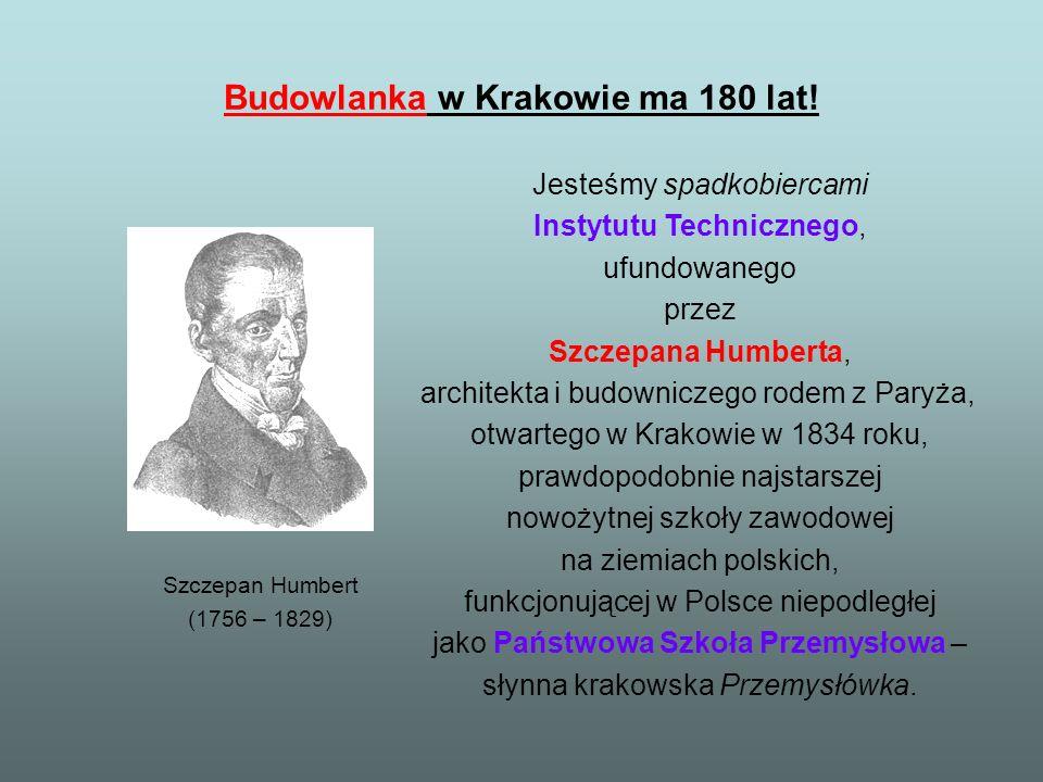 Budowlanka w Krakowie ma 180 lat!