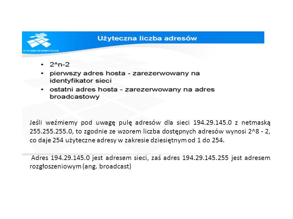 Jeśli weźmiemy pod uwagę pulę adresów dla sieci 194. 29. 145