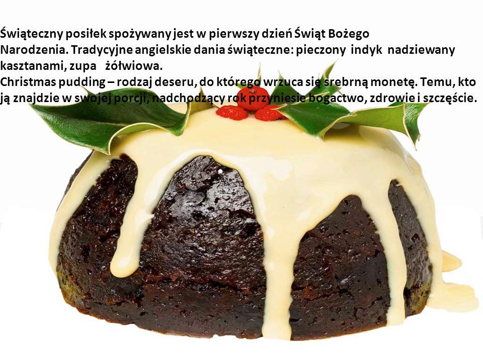 Świąteczny posiłek spożywany jest w pierwszy dzień Świąt Bożego Narodzenia. Tradycyjne angielskie dania świąteczne: pieczony indyk nadziewany kasztanami, zupa żółwiowa.