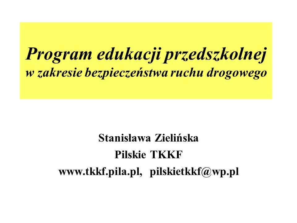 Stanisława Zielińska Pilskie TKKF www.tkkf.pila.pl, pilskietkkf@wp.pl