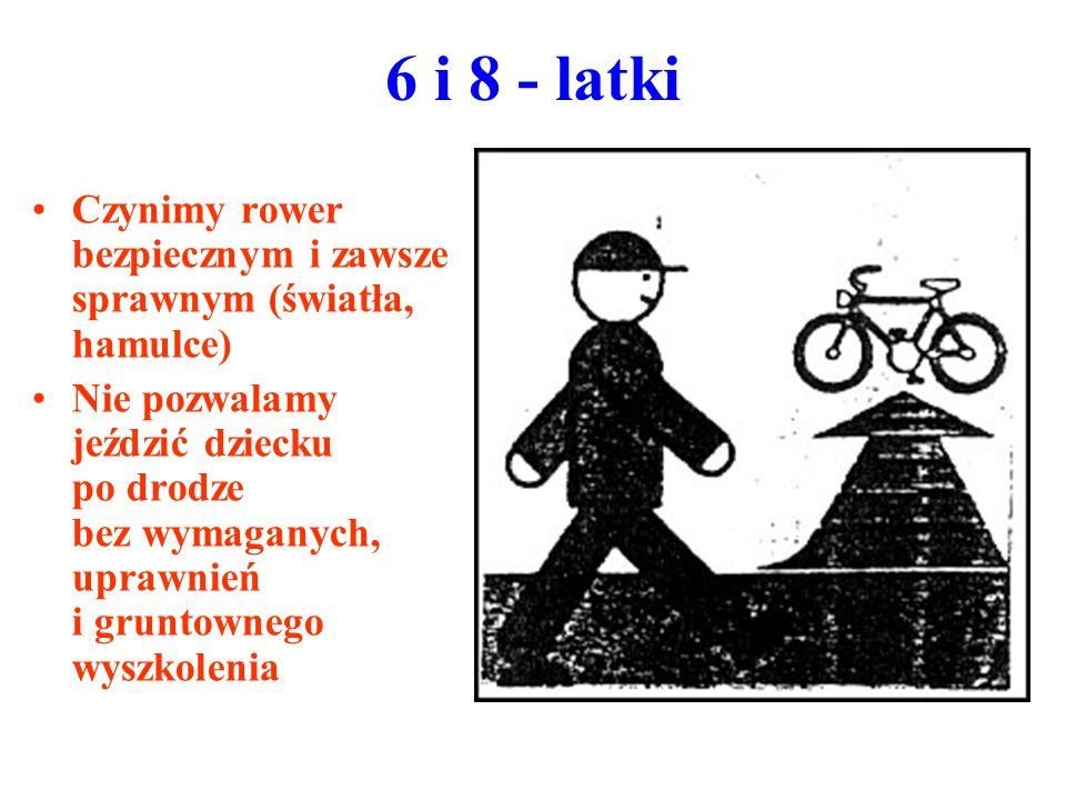 6 i 8 - latki Czynimy rower bezpiecznym i zawsze sprawnym (światła, hamulce)