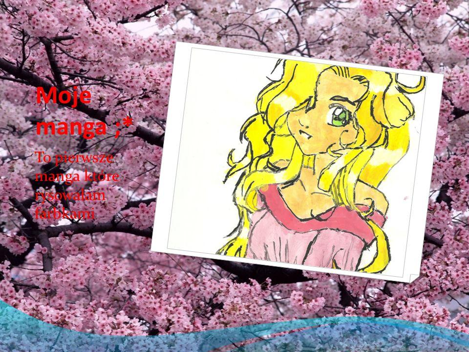 Moje manga ;* To pierwsze manga które rysowałam farbkami