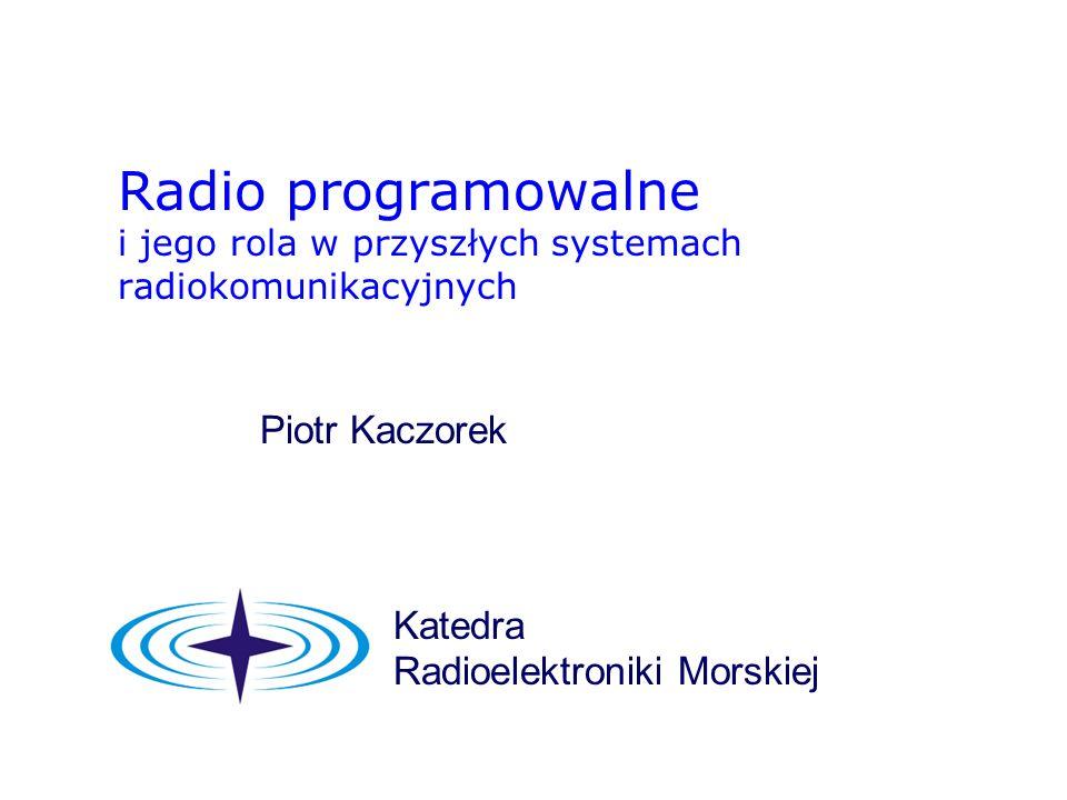Radio programowalne i jego rola w przyszłych systemach radiokomunikacyjnych