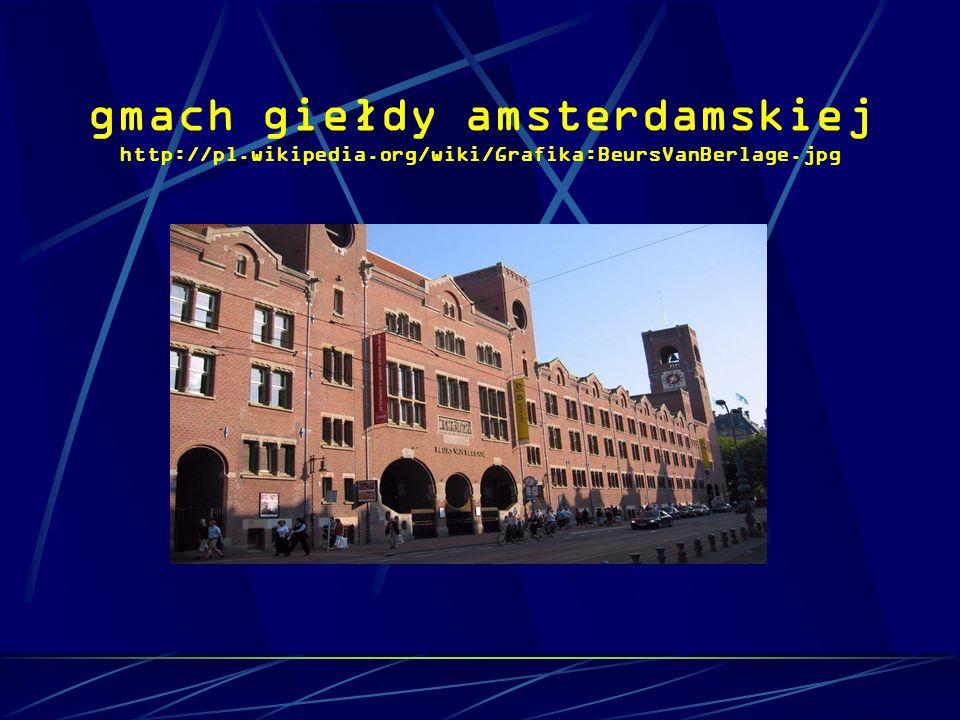 gmach giełdy amsterdamskiej http://pl. wikipedia